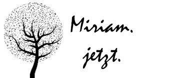 Miriam jetzt